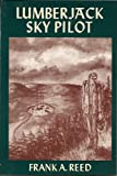 Lumberjack Sky Pilot, Frank A. Reed, 0925168815