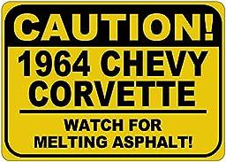 1964 64 CHEVY CORVETTE Caution Melting Asphalt Sign - 12 x 18 Inches