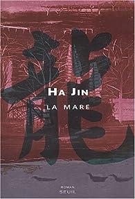 La Mare par Ha Jin