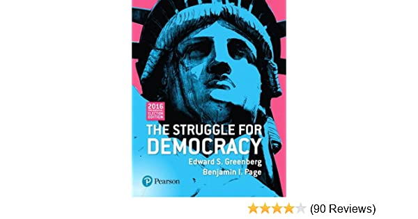 The struggle for democracy 2016 presdential election edition the struggle for democracy 2016 presdential election edition edward s greenberg benjamin i page 9780134571706 amazon books fandeluxe Choice Image