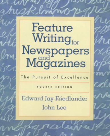 Pdf Reference Feature Writing for Newspapers and Magazines: The Pursuit of Excellence (4th Edition)