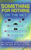 Something for Nothing on the Net, Tim Dedopulos and Carlton Books Staff, 1842224840