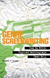 Genre Screenwriting : How to Write Popular Screenplays That Sell, Duncan, Stephen V. and Duncan, 0826429939