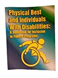 Physical Best and Individuals with Disabilities : A Handbook for Inclusion in Fitness Programs, Aahperd, 0883145693