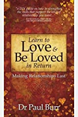 Learn to Love & Be Loved in Return: Making Relationships Last Paperback