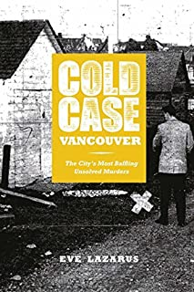 Cold Case Vancouver: The City's Most Baffling Unsolved Murders