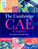 The Cambridge CAE Course, Mary Spratt and Lynda B. Taylor, 0521788978