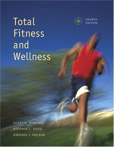 Total Fitness and Wellness with Behavior Change Log Book and Wellness Journal (4th Edition) (Powers/Dodd Series) ()