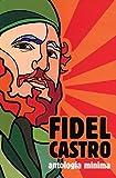 Fidel Castro: Antologia Minima (Spanish Edition)