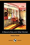 A Slave to Duty and Other Women, Octave Thanet, 1409981800