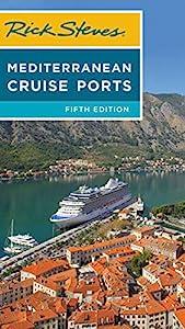 Rick Steves Mediterranean Cruise Ports (Rick Steves Travel Guide)