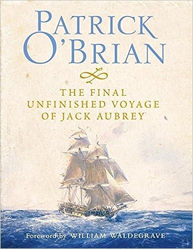 The Final, Unfinished Voyage Of Jack Aubrey por William Waldegrave
