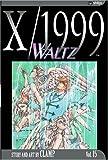 X/1999, Vol. 15: Waltz
