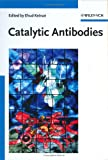 Catalytic Antibodies, Ehud Keinan, 3527306889