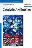 Catalytic Antibodies, Ehud Keinan, 3527306889
