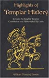 img - for Highlights of Templar History: Includes the Knights Templar Constitution book / textbook / text book