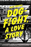 Dogfight, a Love Story: A Novel by Matt Burgess front cover