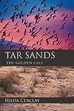 Tar Sands, Hilda Cerclay, 1475929412