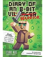 Diary of an 8-Bit Warrior # 1: An Unofficial Minecraft Adventure