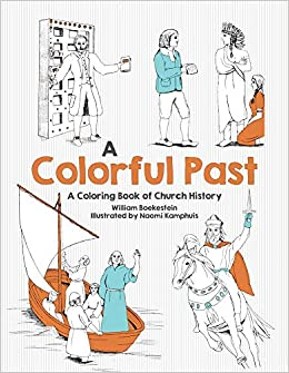 A Colorful Past: A Coloring Book of Church History Through