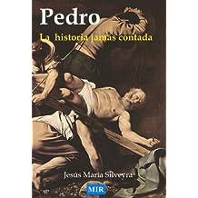 PEDRO. LA HISTORIA JAMÁS CONTADA (Spanish Edition) Feb 14, 2011