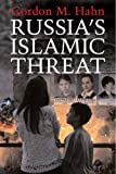 Russia's Islamic Threat, Gordon M. Hahn, 030012077X