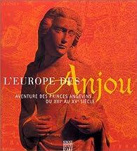 L'Europe des Anjou : Aventure des princes angevins du XIIe au Xve siècle par  Somogy