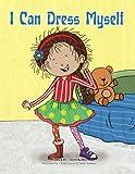 I Can Dress Myself!, Terri Kelley, 1492164488