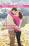 Rescued by the Millionaire, Cara Colter, 0373742770