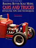 Building Better Scale Model Cars and Trucks: Expert Tips and Techniques