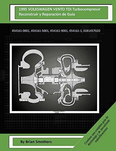 Descargar Libro 1995 Volkswagen Vento Tdi Turbocompresor Reconstruir Y Reparación De Guía: 454161-0001, 454161-5001, 454161-9001, 454161-1, 028145702d Brian Smothers
