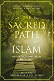 The Sacred Path to Islam: A Guide to Seeking