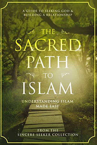 The Sacred Path to Islam: A Guide to Seeking