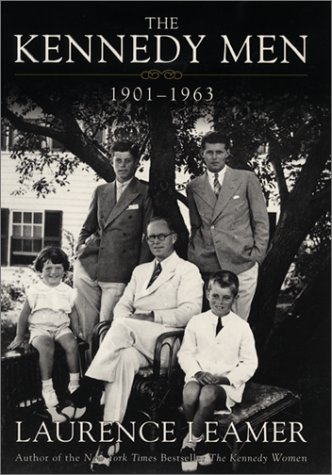The Kennedy Men  1901 1963