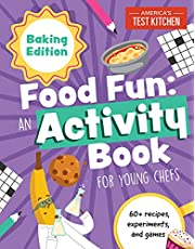 Food Fun An Activity Book for Young Chefs: Baking Edition: 60+ recipes, experiments, and games