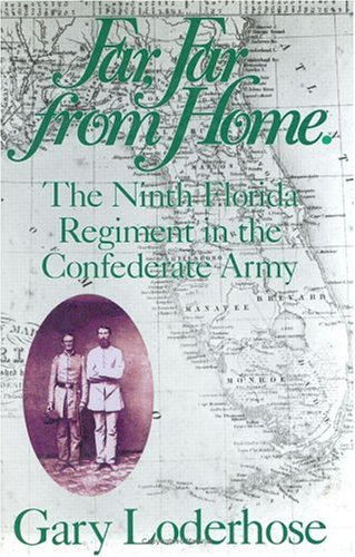 Far, Far from Home: The Ninth Florida Regiment in the Confederate Army