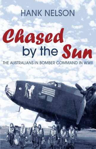 Chased by the Sun: The Australians in Bomber Command in World War II