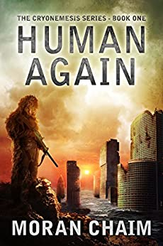 Human Again: A Dystopian Sci-Fi Novel (Cryonemesis Book 1) by [Chaim, Moran]