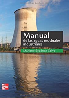 MANUAL DE LAS AGUAS RESIDUALES INDUSTRIALES (Spanish Edition)