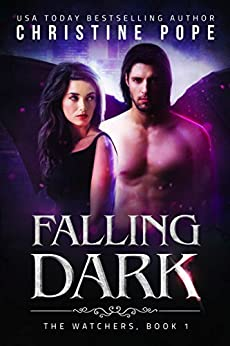 Falling Dark (The Watchers Book 1) (English Edition) de [Pope, Christine]