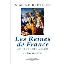 REINES DE FRANCE AU TEMPS DES VALOIS (LES) T.01 :  LE BEAU XVIE SIÈCLE