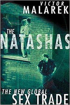 Book The Natashas:The New Global Sex Trade
