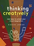 Thinking Creatively, Robin Landa, 1581803389