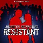 Resistant | Jennifer Reynolds