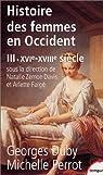 Histoire des femmes en Occident, tome 3 : XVIe-XVIIIe siècles par Duby