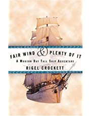 Fair Wind and Plenty of It: A Modern-Day Tall Ship Adventure