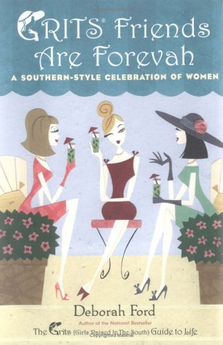 Download Grits Friends Are Forevah: A Southern-Style Celebration of Women pdf epub