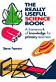The Really Useful Science Book: A Framework of Knowledge for Primary Teachers (Really Useful Series)