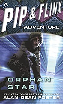 Orphan Star (Adventures of Pip & Flinx Book 4) by [Foster, Alan Dean]