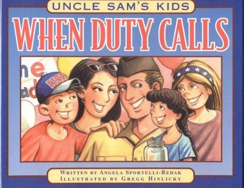Uncle Sams Kids: When Duty Calls Angela Sportelli-Rehak